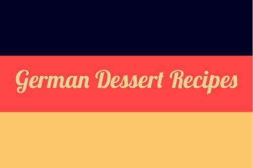 German Desserts Recipes German Desserts