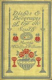 Dishes & Beverages of the Old South 1913