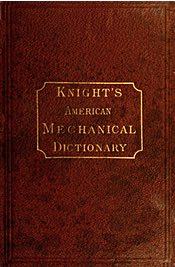 Knight's American Mechanical Dictionary 1877