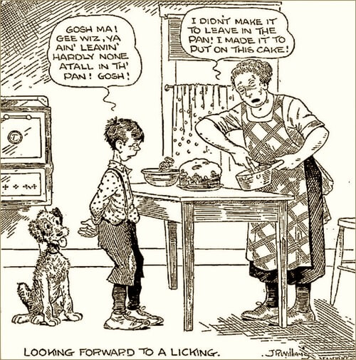Vintage Cartoon - Gosh Ma! Gee Wiz, Ya Ain't Leavin Hardly None At All In The Pan! Gosh! - I Didn't Make It to Leave In The Pan! I Made It To Put On The Cake!