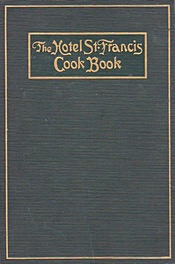 The Hotel St Francis Cook Book 1919