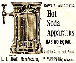 Rowe's Automatic Hot Soda Apparatus Advertisement